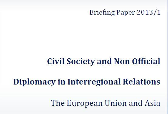 Civil Society and Non-Official Diplomacy in Interregional Relations: The EU and Asia (January 2013)