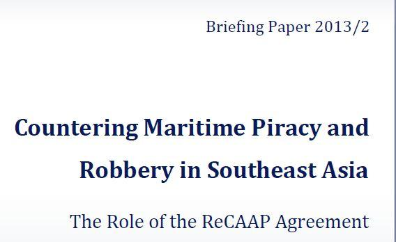 Countering Maritime Piracy and Robbery in Southeast Asia: The Role of the ReCAAP Agreement