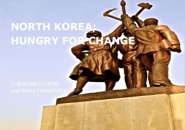 North Korea; Hungry for Change (October 2013)