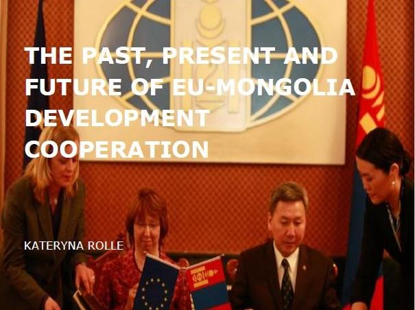 The Past, Present and Future of EU-Mongolia Development Cooperation (December 2013)