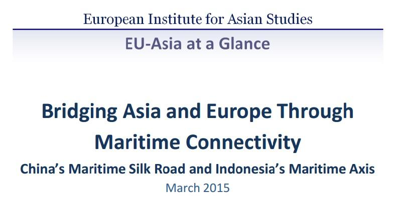 Bridging Asia and Europe Through Maritime Connectivity: China's Maritime Silk Road and Indonesia's Maritime Axis (March 2015)