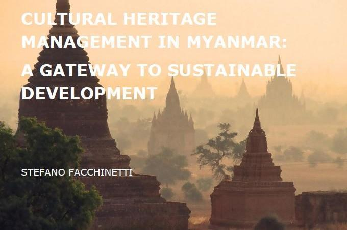 Cultural Heritage Management in Myanmar: A Gateway to Sustainable Development (October 2014)