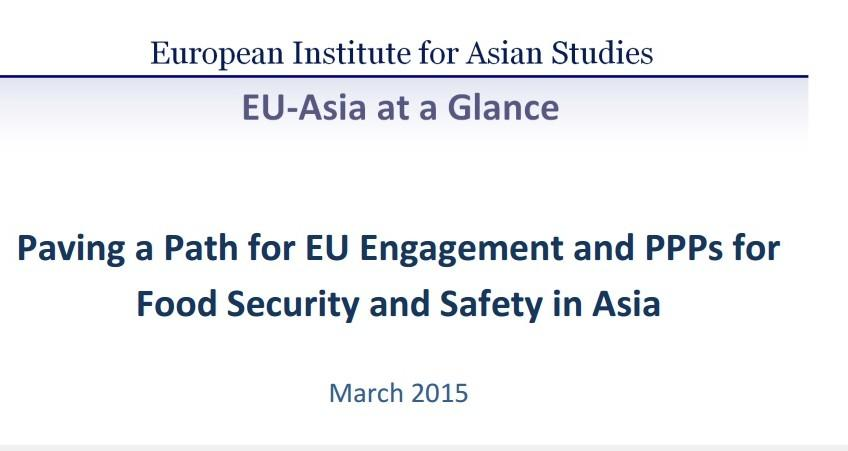 Paving a Path for EU Engagement and PPPs for Food Security and Safety in Asia (March 2015)
