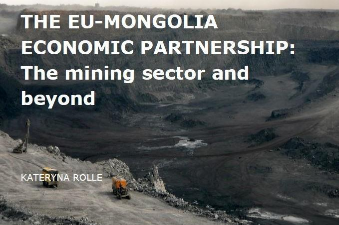 The EU-Mongolia Economic Partnership: The Mining Sector and Beyond (April 2014)