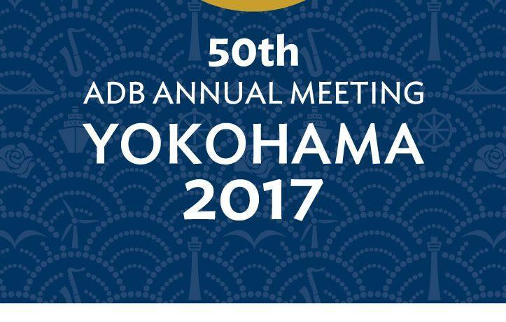 Notes on the 50th Annual Meeting of the Asian Development Bank (May 2017)