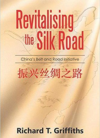 Prof. Richard Griffiths to Present New Book on the Belt and Road Initiative on July 5